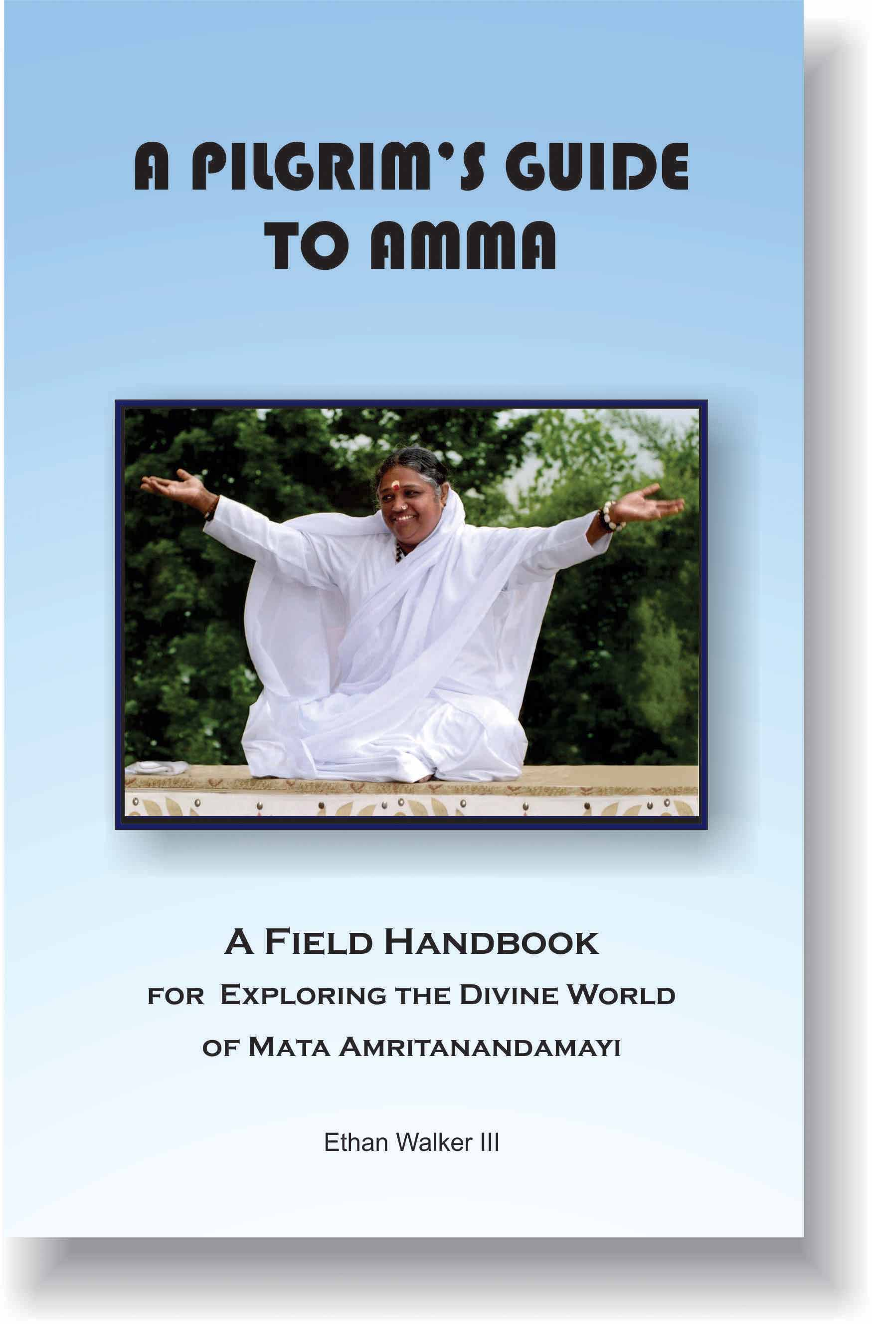 A Pilgrim's Guide to Amma